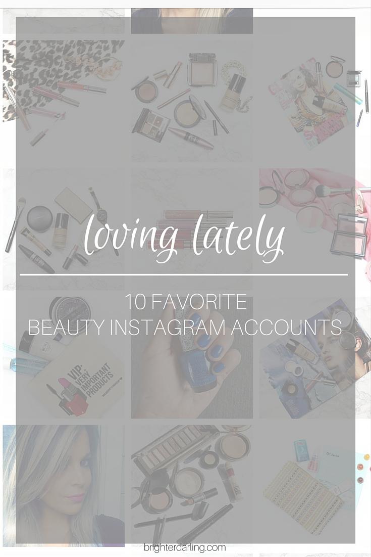 Loving Lately | Favorite Beauty Instagram Accounts