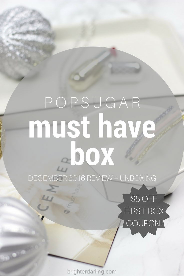 December 2016 PopSugar Must Have Box Review and Unboxing with $5 off coupon code