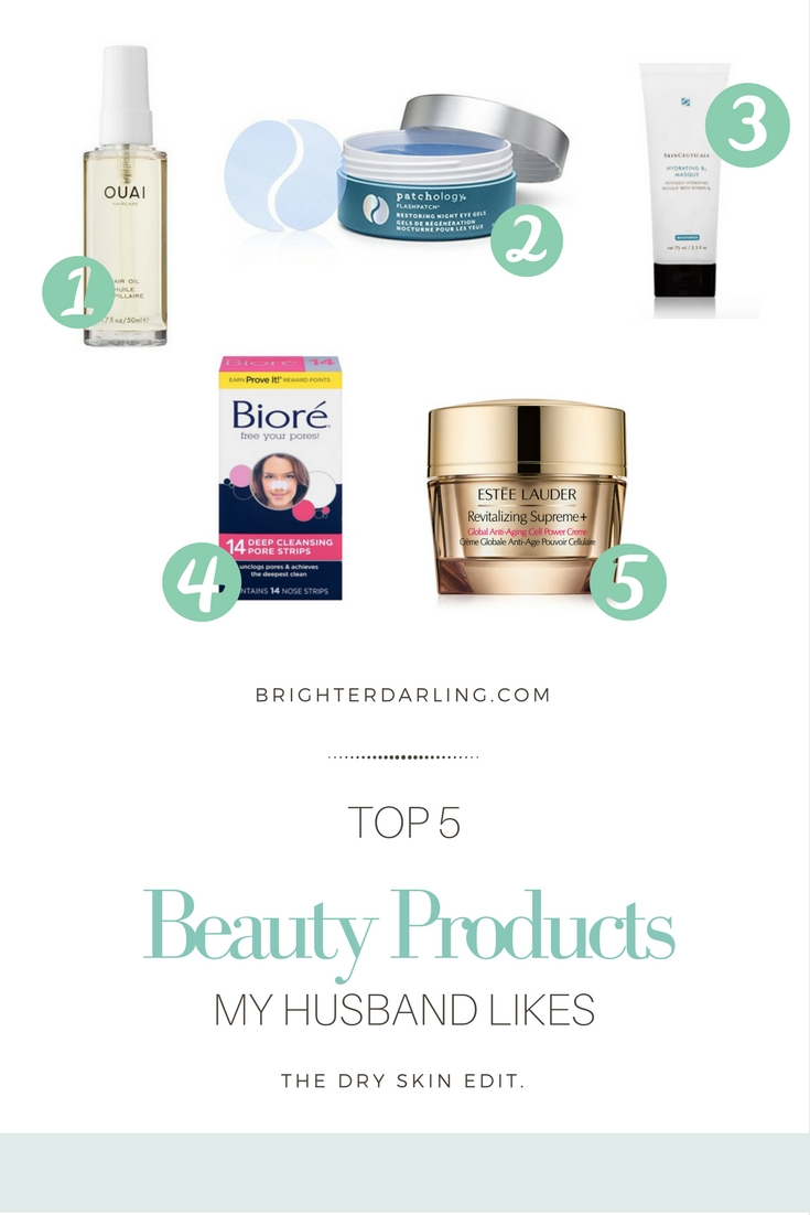 Beauty Products My Husband Likes | Best Products for Dry Skin on Men | Men's Dry Skin Care | Ouai Hair Oil | Patchology Restoring Night Gels | SkinCeuticals Hydra B5 Masque | Biore Deep Cleansing Pore Strips | Estee Lauder Revitalizing Supreme+