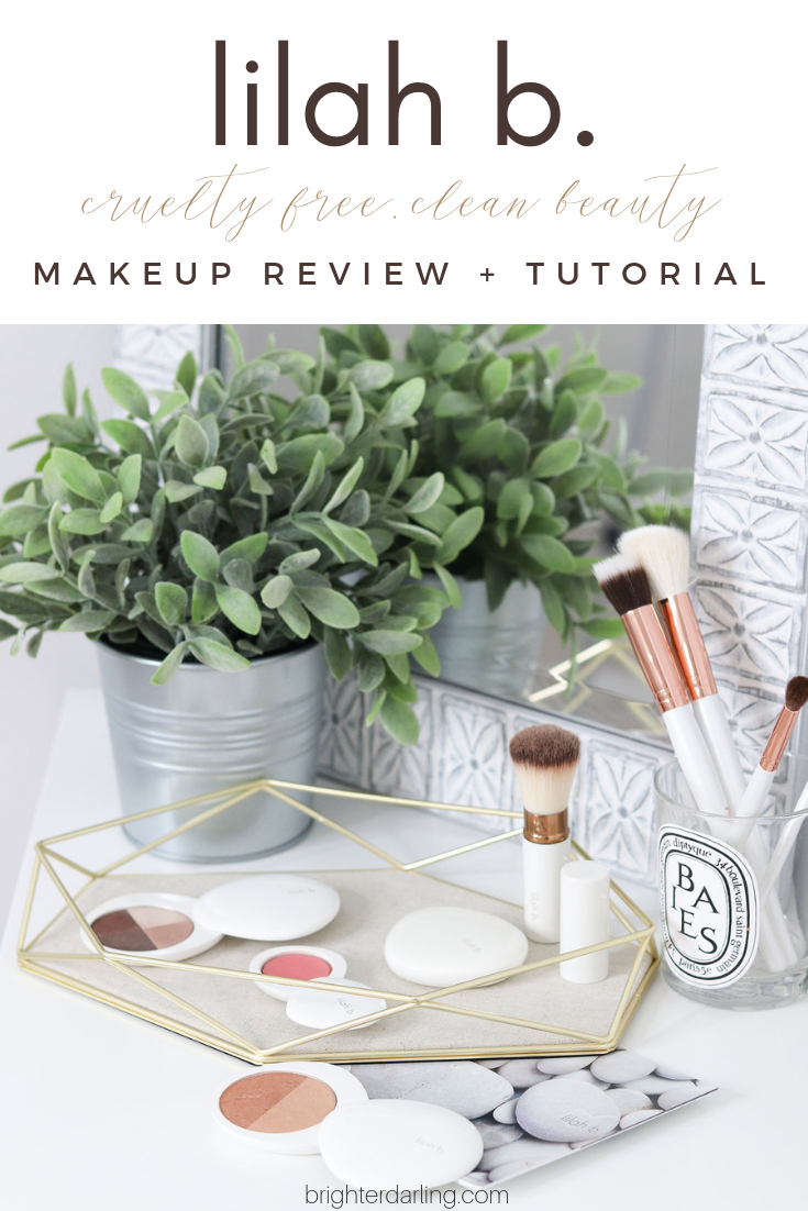 lilah b. makeup review and tutorial | clean beauty | vegan beauty | cruelty free beauty | natural makeup tutorial