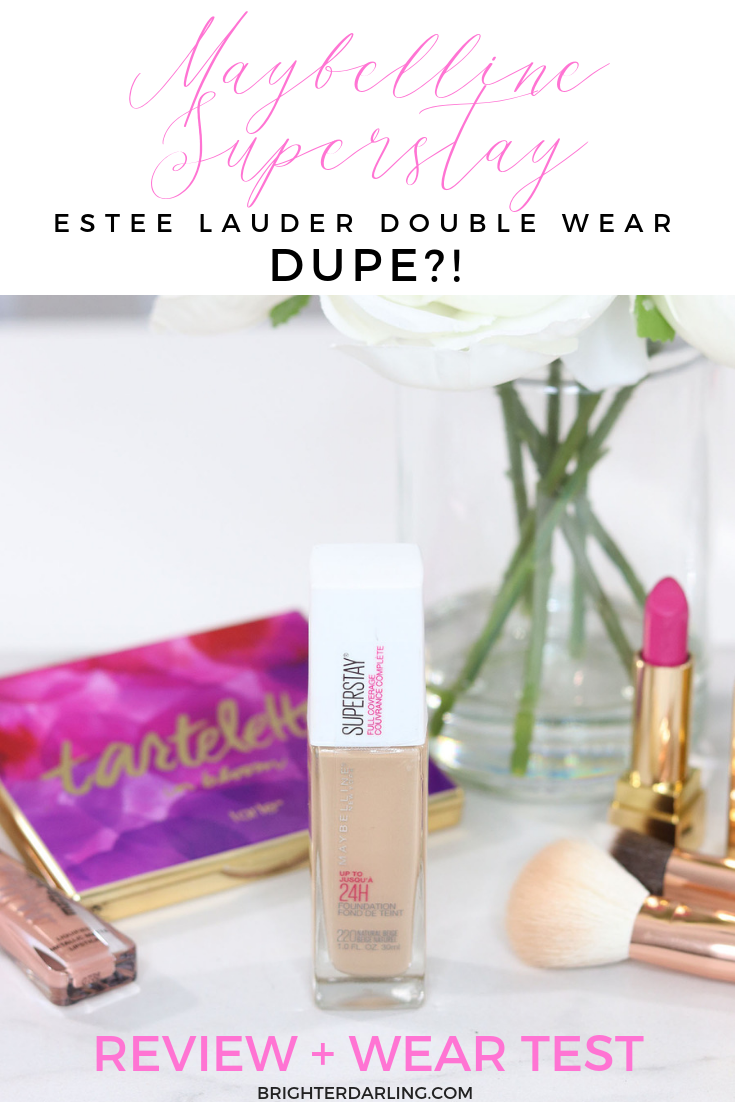 Maybelline Superstay Review and Wear Test _ Estee Lauder Double Wear Foundation Dupe _ Brighter Darling Blog