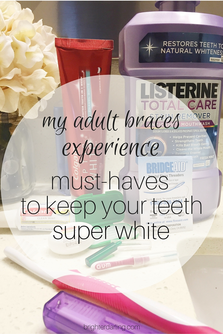 Products I use to keep my teeth white during braces, adult braces