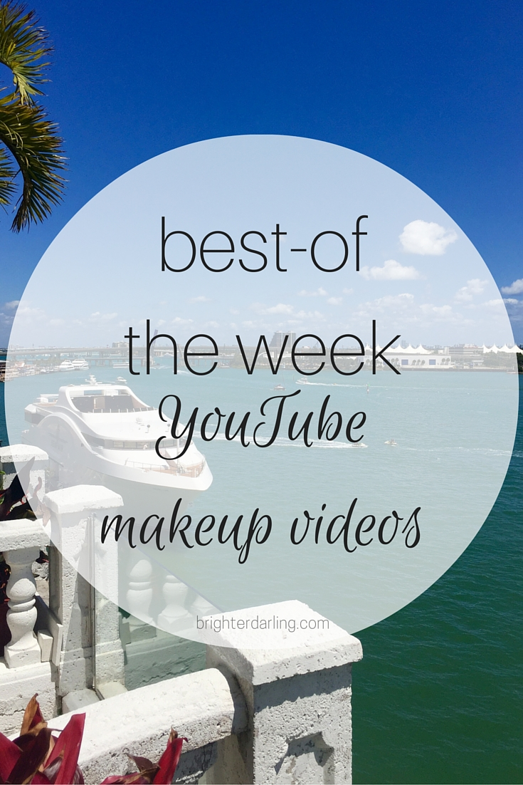 Favorite YouTube beauty videos of the week for April 15th from Lisa Eldridge, Alexandrea Garza and Brianna Stanko on brighterdarling.com