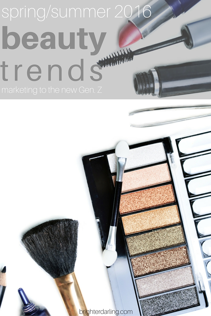 Spring/summer 2016 Beauty Trends from a marketing standpoint - how can brands stay relevant to Generation Z on brighterdarling.com.