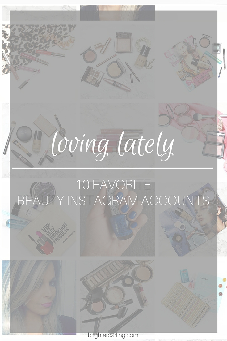 Loving Lately | Favorite Beauty Instagram Accounts