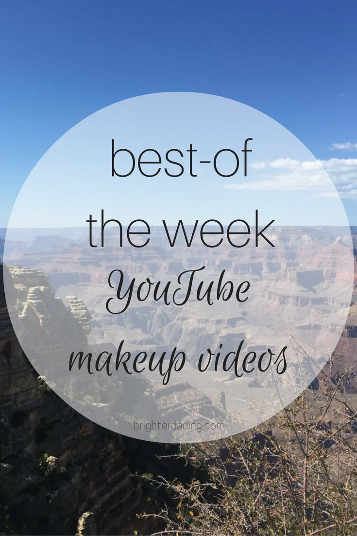 Best-of-the-Week: YouTube Beauty Videos