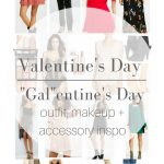 Galentine's and Valentine's Day Inspiration