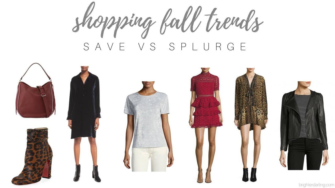 shopping fall trends save vs splurge fall fashion trends 2017