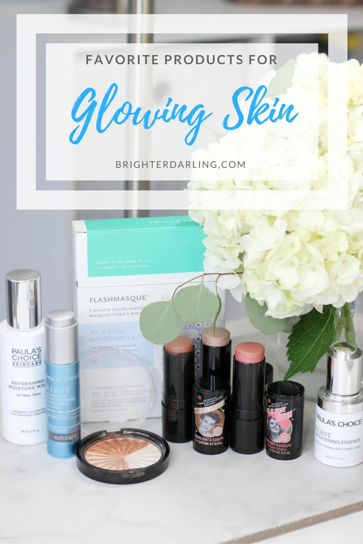 FAVORITE PRODUCTS FOR GLOWING SKIN - Brighter Darling Blog