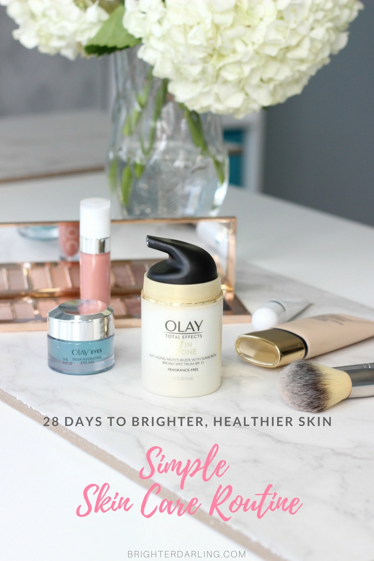 Simple Skin Care Routine - 28 DAYS TO BRIGHTER HEALTHIER SKIN #ad #Olay28Day Challenge