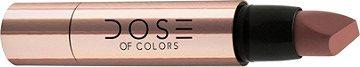 Dose of Colors Satin Lipsticks