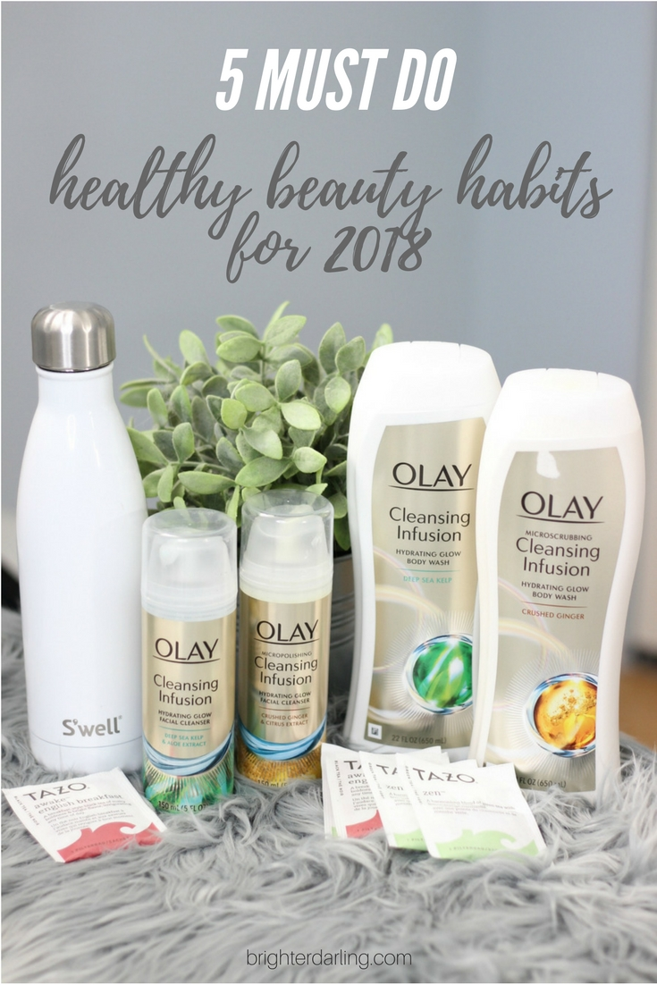 5 MUST DO HEALTHY BEAUTY HABITS FOR 2018 WITH OLAY | Olay Cleansing Infusions