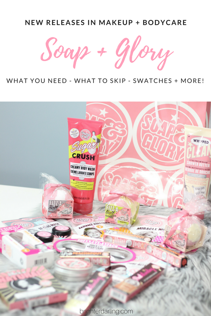 NEW RELEASES IN MAKEUP + BODYCARE FROM SOAP AND GLORY | SOAP AND GLORY REVIEW | MUST HAVES FROM SOAP AND GLORY