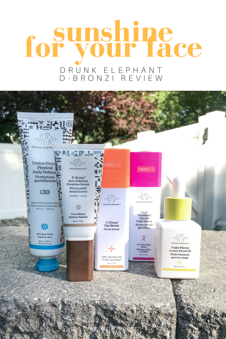 SUNSHINE FOR YOUR FACE | Drunk Elephant D Bronzi Review | Brighter Darling Blog