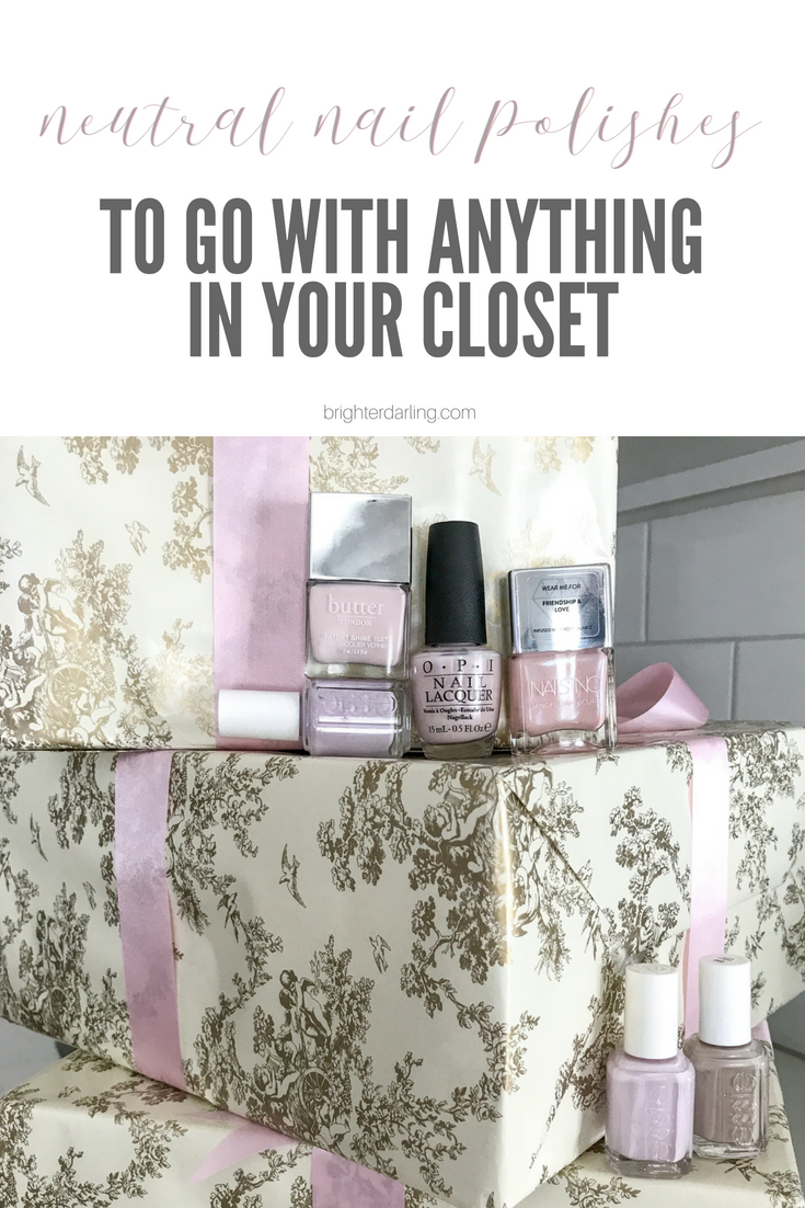 6 neutral nail polishes to go with anything in your closet | brighter darling blog