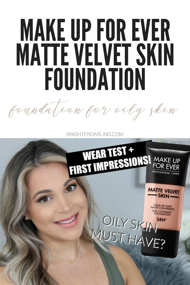 MAKEUP FOREVER MATTE VELVET SKIN FOUNDATION WEAR TEST AND FIRST IMPRESSIONS | Brighter Darling Blog