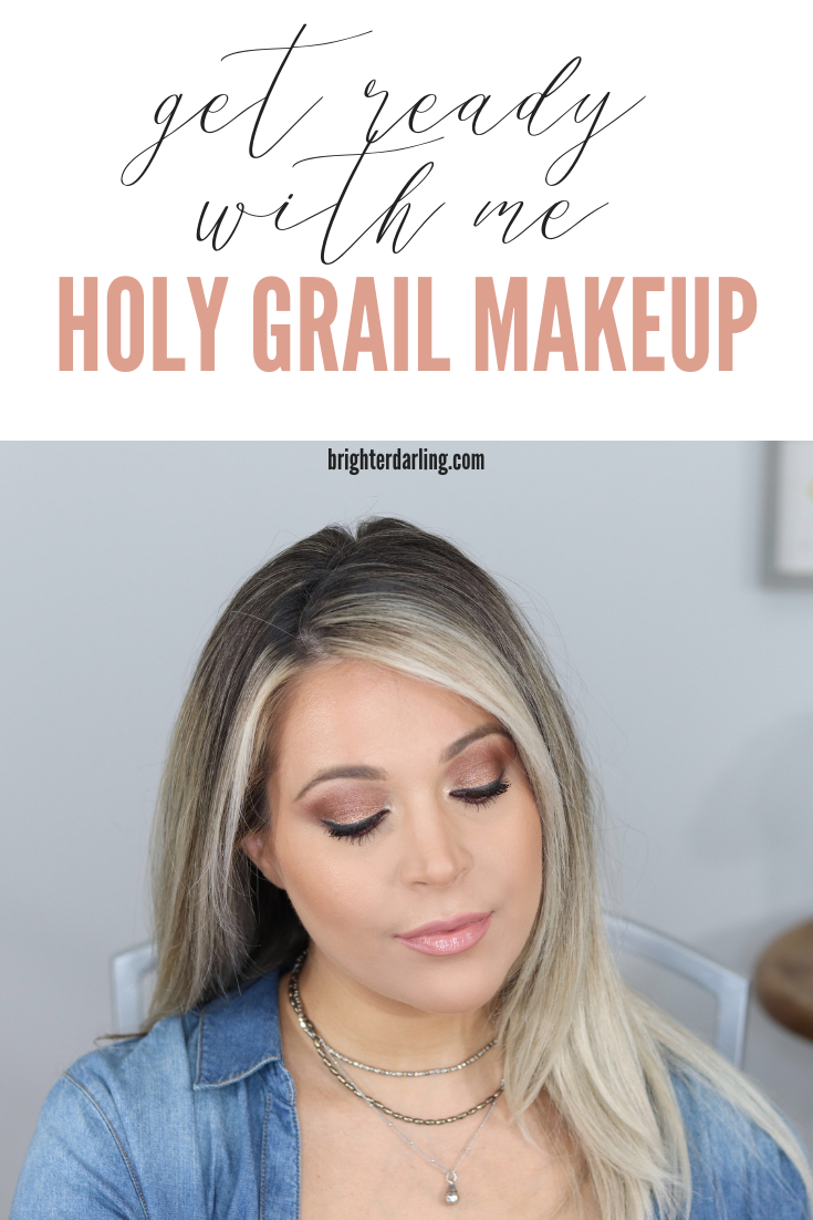 Get Ready With me Using Must Have Makeup | Holy Grail Makeup Products | Brighter Darling Blog | Makeup Tutorial
