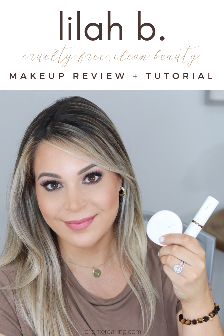 lilah b. makeup review and tutorial | clean beauty | vegan beauty | cruelty free beauty | natural makeup tutorial | Brighter Darling Blog