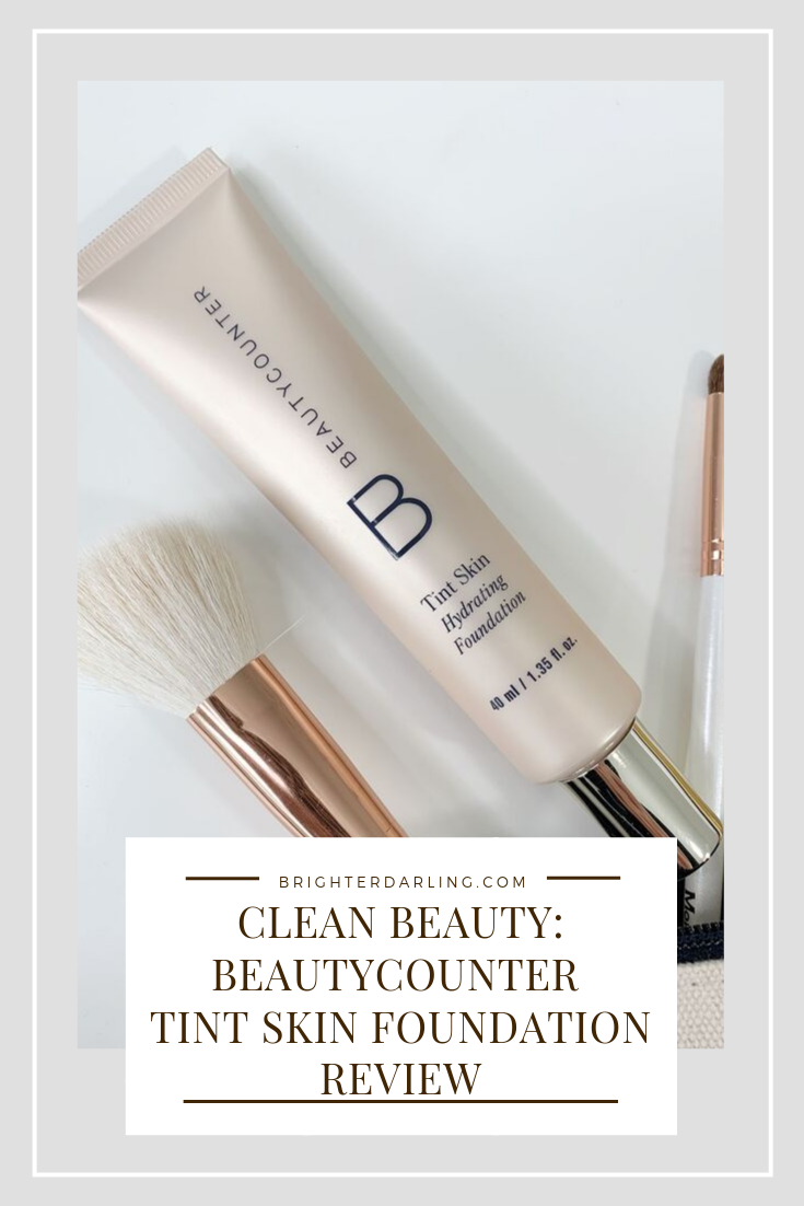 Clean Beauty Beautycounter Tint Skin Foundation Review | Brighter Darling Blog