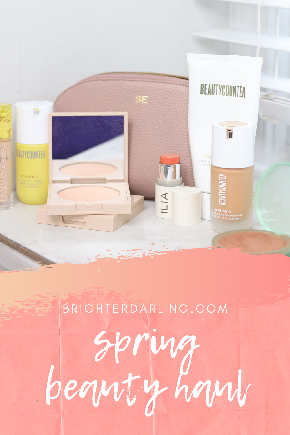 Spring Beauty Haul | Clean Beauty Haul | Ilia, KOSAS, Beautycounter | Brighter Darling Blog