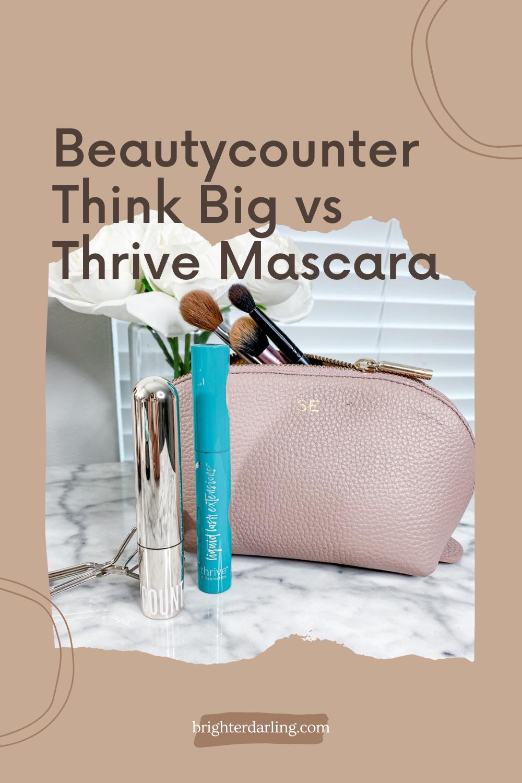 Beautycounter Think Big vs Thrive Mascara | Before and After using Beautycounter Think Big Mascara | Brighter Darling Blog